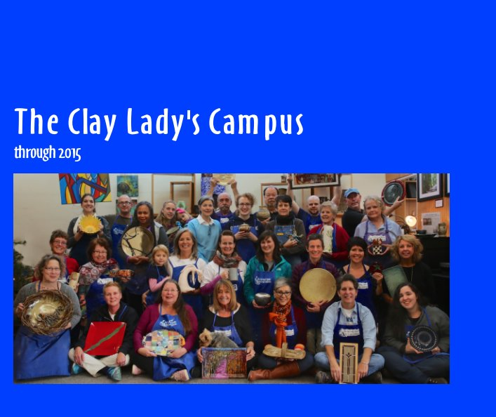 View The Clay Lady's Campus by TS Gentuso, Danielle McDaniel