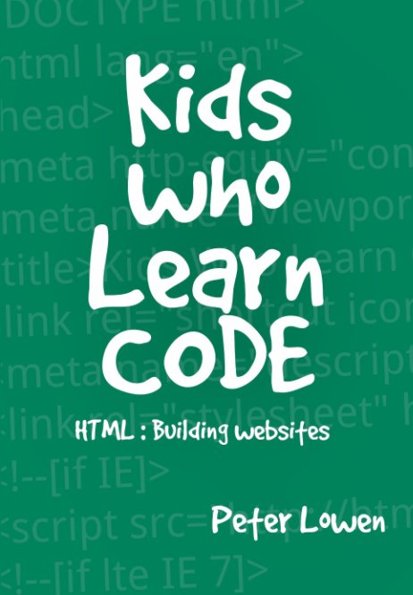 View Kids Who Learn Code by Peter Lowen