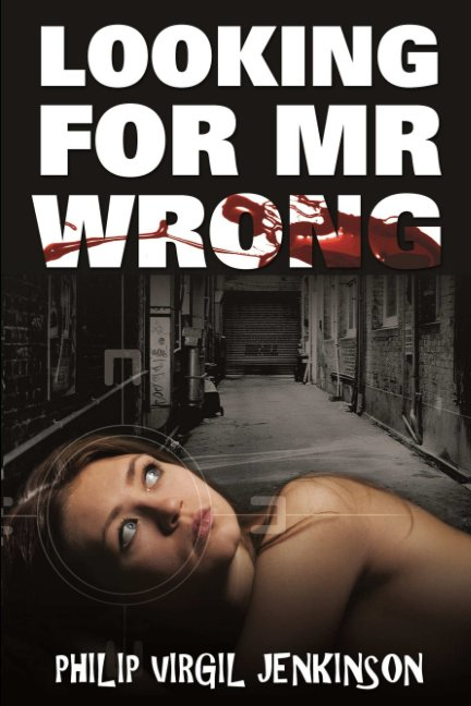 View Looking for MR Wrong by Philip Virgil Jenkinson