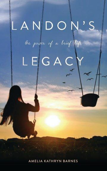 View Landon's Legacy by Amelia Kathryn Barnes