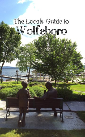 View The Locals' Guide to Wolfeboro by The Dow Realty Group