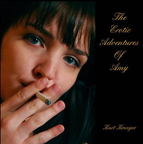 View The Erotic Adventures Of Amy by Kurt Krueger