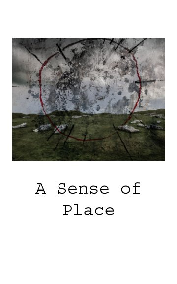 A Sense Of Place By Billy Bye  Keith How  Nicky Crew
