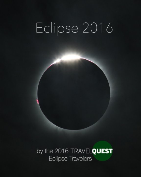 Ver Eclipse 2016 por The 2016 TravelQuest Eclipse Travelers