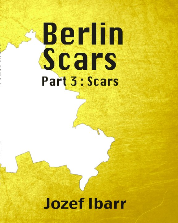 View Berlin Scars Part 3 Scars by jozef ibarr