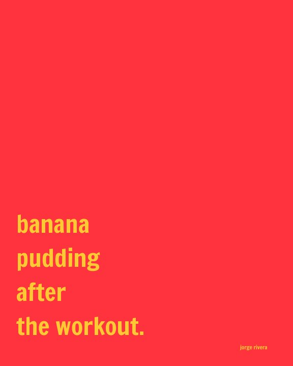 View Banana Pudding After The Workout by Jorge Rivera
