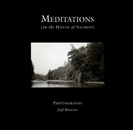 View Meditations in the House of Salmon by Jeff Bright