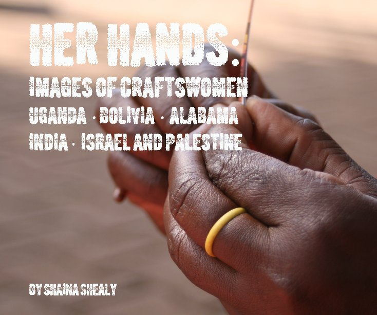 View HER HANDS by Shaina Shealy