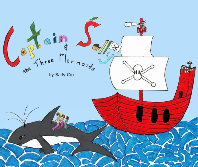 View Captain Sally & the Three Mermaids by Sally Cox