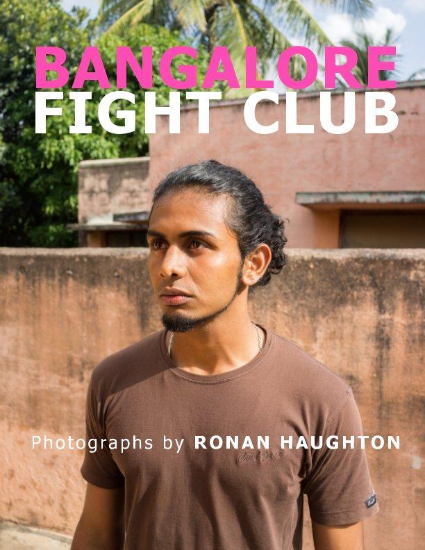 View Bangalore Fight Club by Ronan Haughton