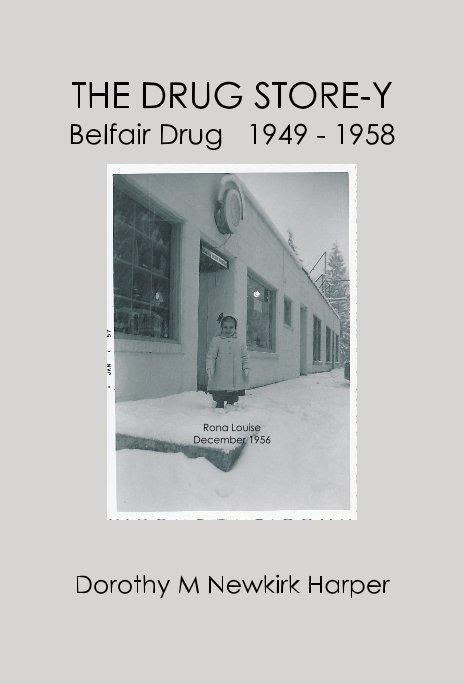 View THE DRUG STORE-Y Belfair Drug 1949 - 1958 by Dorothy M Newkirk Harper
