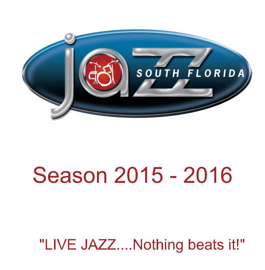 View South Florida JAZZ Season 24 Commemorative Book by Marlies Kraemer