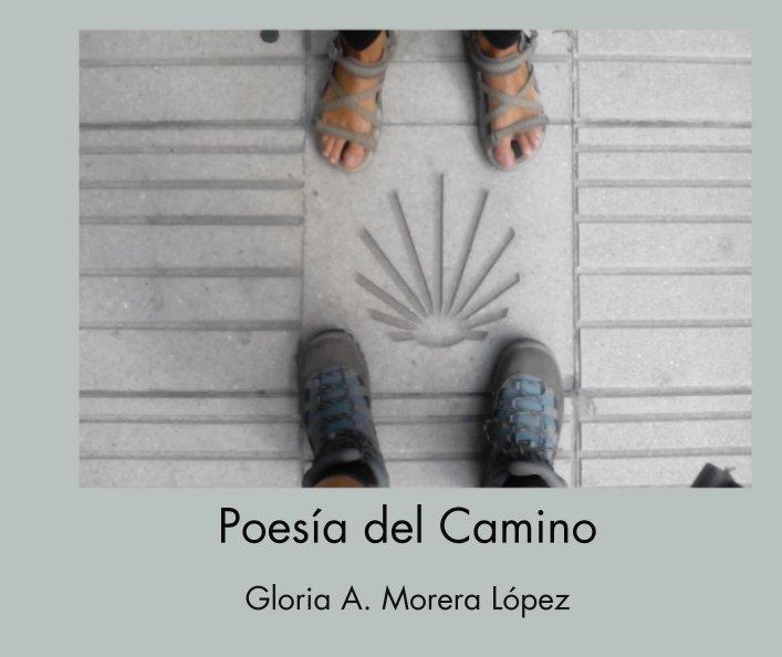 Ver Poesía del Camino por Gloria A. Morera López