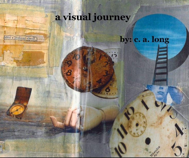 Ver a visual journey por by: c. a. long