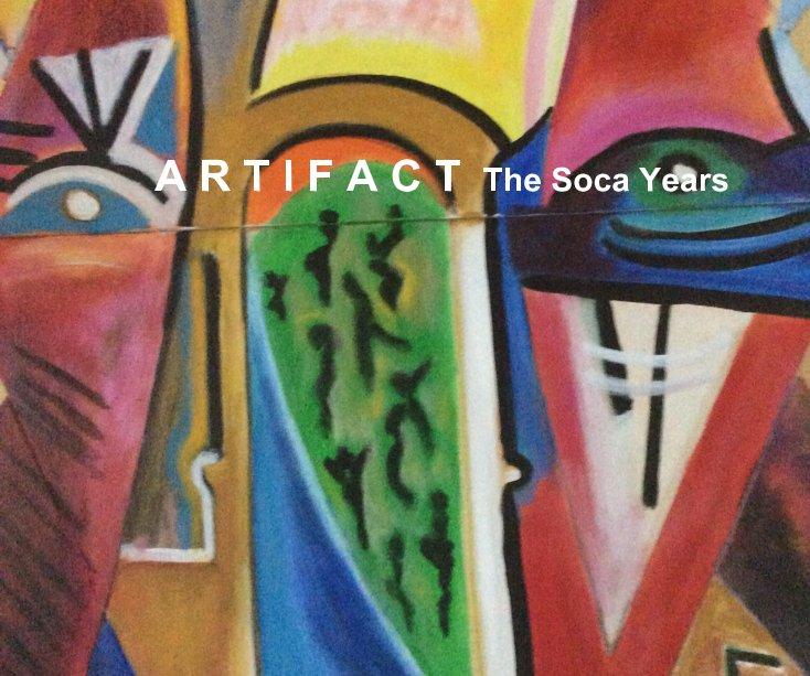 View A R T I F A C T The Soca Years by Norma Krieger