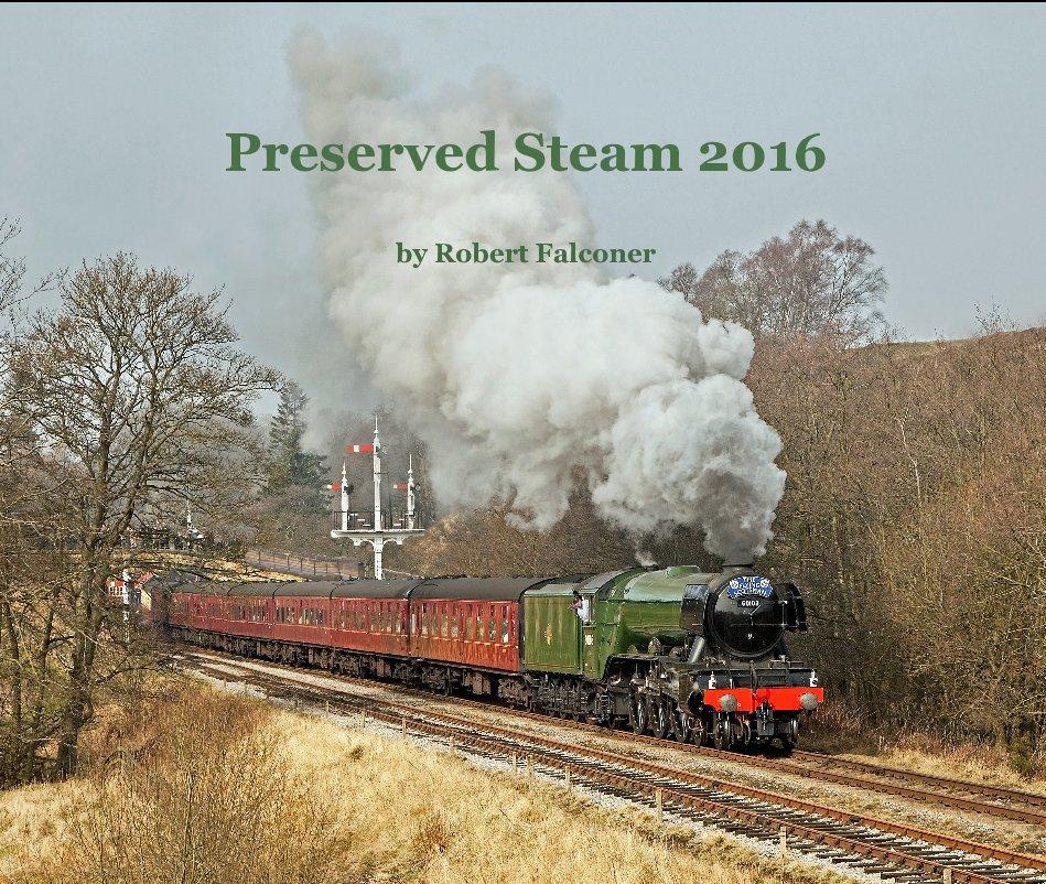 Bekijk Preserved Steam 2016 op Robert Falconer