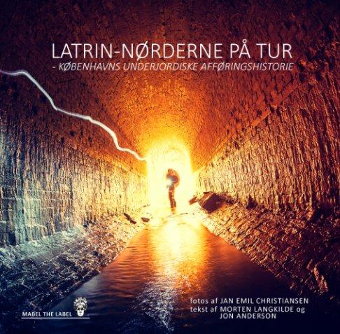 View Latrin-nørderne på tur by Jan Emil Christiansen, Morten Langkilde, Jon Anderson