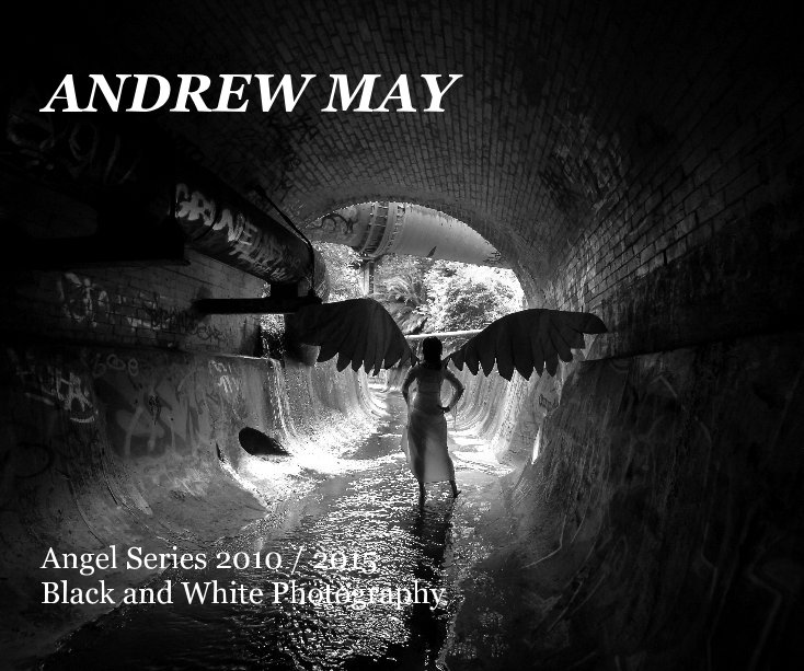 View ANDREW MAY Angel Series 2010 / 2015 Black and White Photography by ANDREW MAY