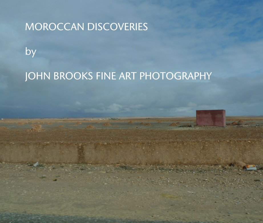 View MOROCCAN DISCOVERIES  by  JOHN BROOKS FINE ART PHOTOGRAPHY by John Brooks