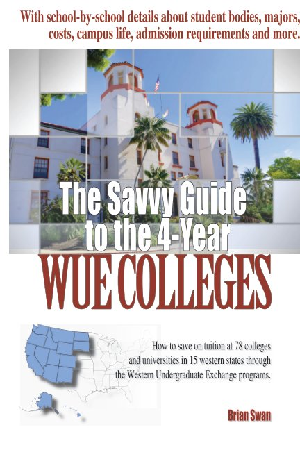 View The Savvy Guide to the 4-Year WUE Schools by Brian Swan