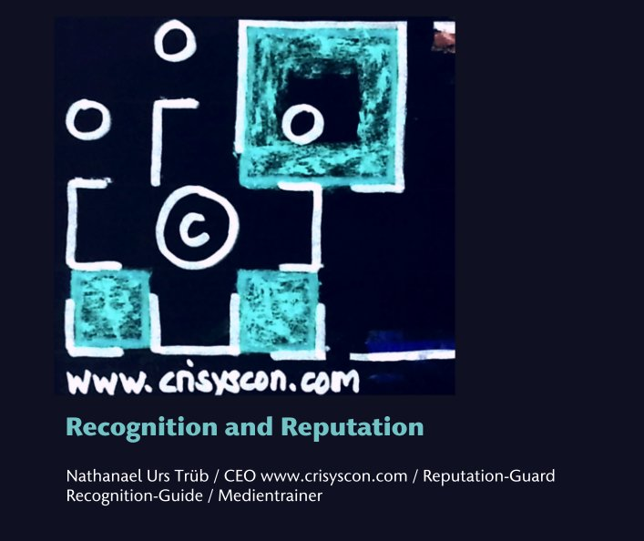 Recognition and Reputation nach N. Trüb CEO / Reputation-Guard  Recognition-Guide anzeigen