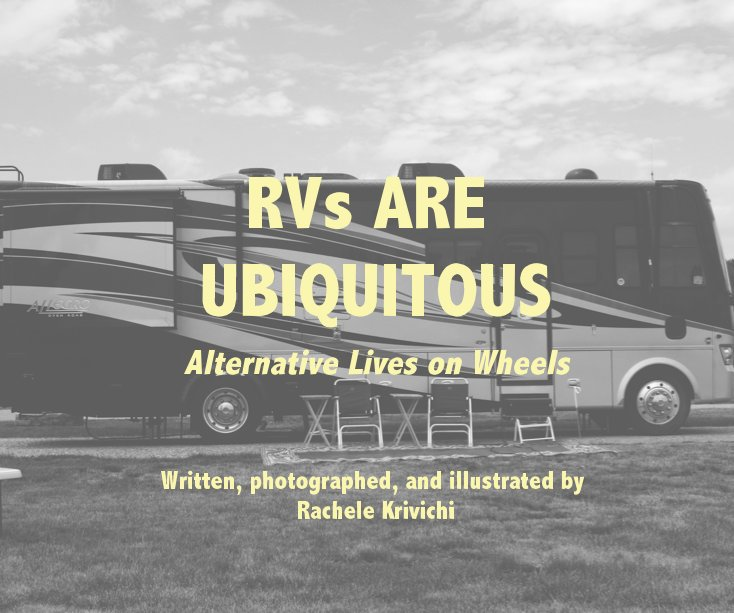 View RVs ARE UBIQUITOUS by Rachele Krivichi