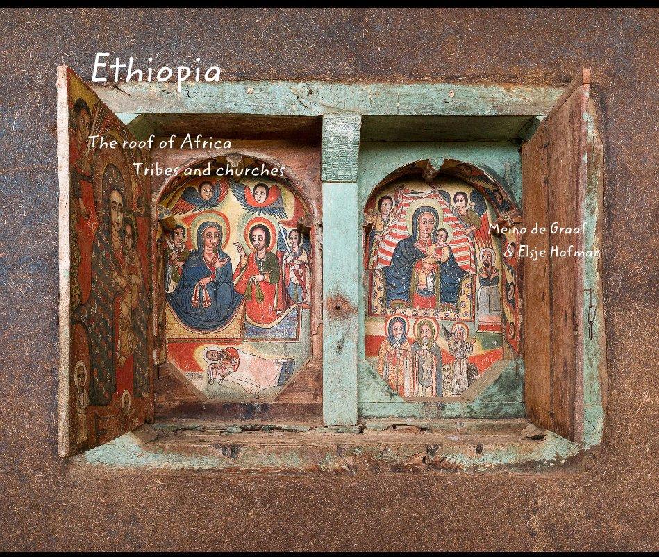 View Ethiopia by Meino de Graaf & Elsje Hofman