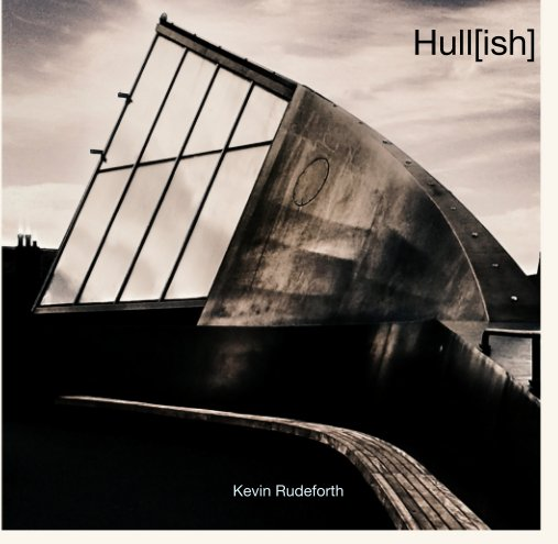 View Hull[ish] by Kevin Rudeforth