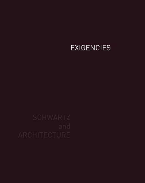 View EXIGENCIES: SaA Monograph by Schwartz and Architecture