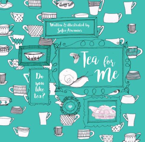 View Tea For Me by Sofia Arvanius