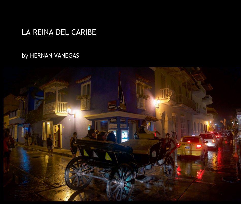 Ver LA REINA DEL CARIBE por Hernan Vanegas
