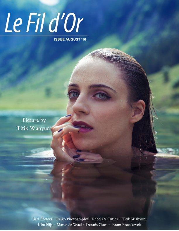 Bekijk Le Fil d'Or Magazine Issue August '16 op Le Fil d'Or Magazine