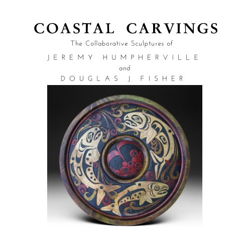 View Coastal Carvings by Douglas J Fisher, Jeremy Humpherville