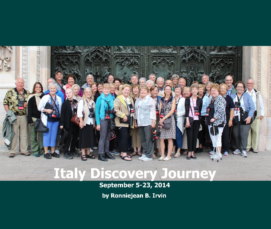 View Italy Discovery Journey September 5-23, 2014 by Ronniejean B. Irvin