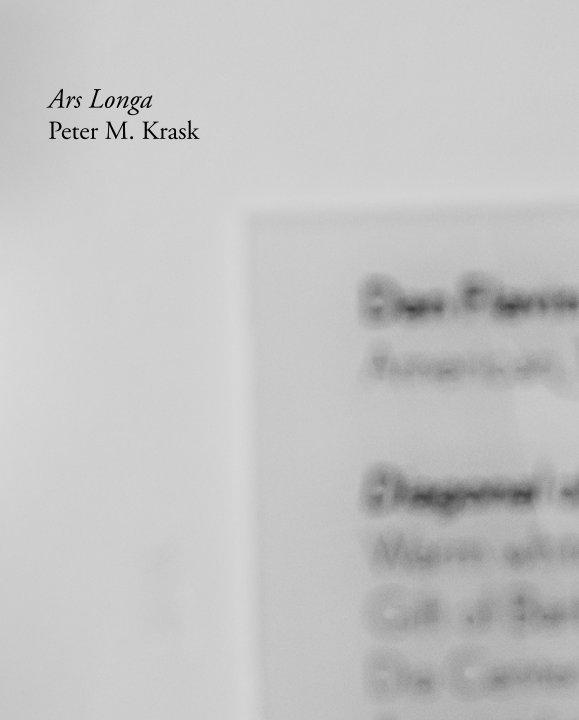 View Ars Longa by Peter M. Krask