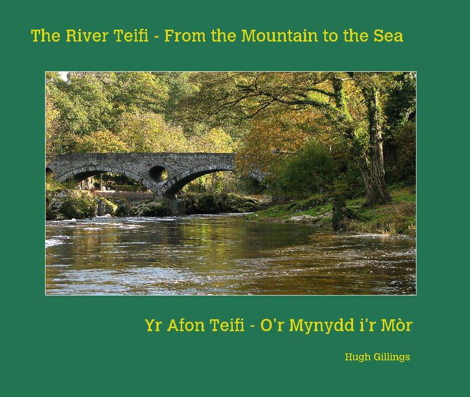 View The River Teifi - From the Mountain to the Sea by Hugh Gillings