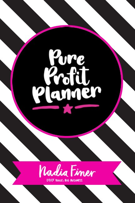 View Pure Profit Planner by Nadia Finer