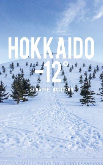 View Hokkaido -12º by Rachel Davidson