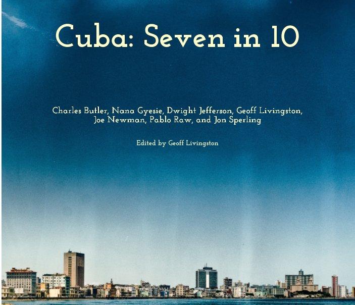 View Cuba: Seven in 10 by Butler Gyesie Jefferson Livingston Newman Raw Sperling