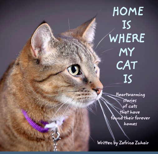 View HOME IS WHERE MY CAT IS by Zafrina Zuhair