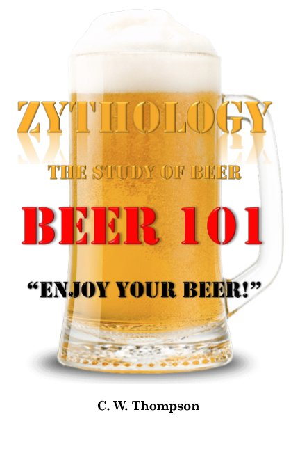 View Zythology, The Study of Beer by C. W. Thompson