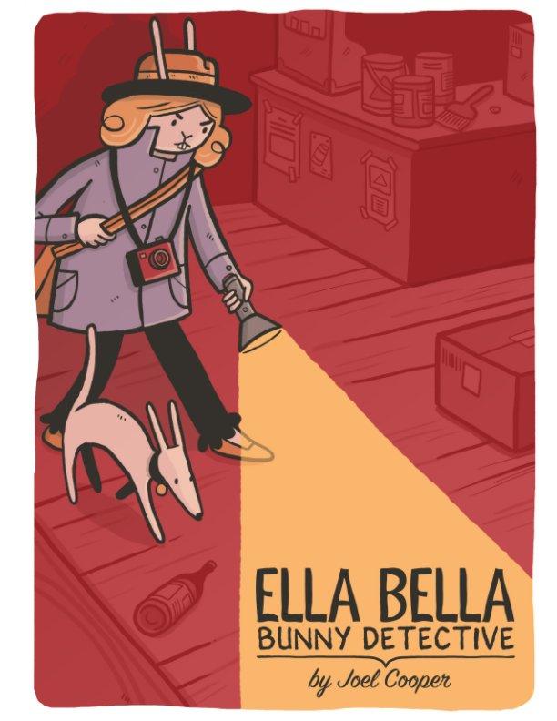 View Ella Bella Bunny Detective by Joel Cooper