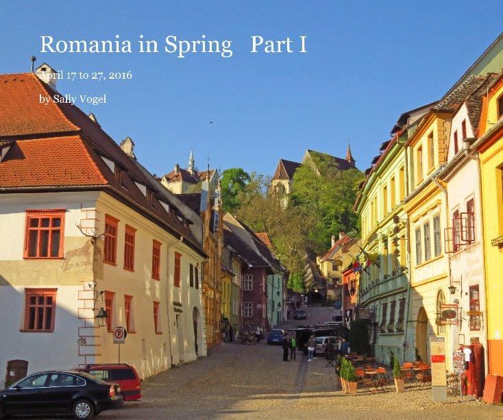 Visualizza Romania in Spring Part I di Sally Vogel