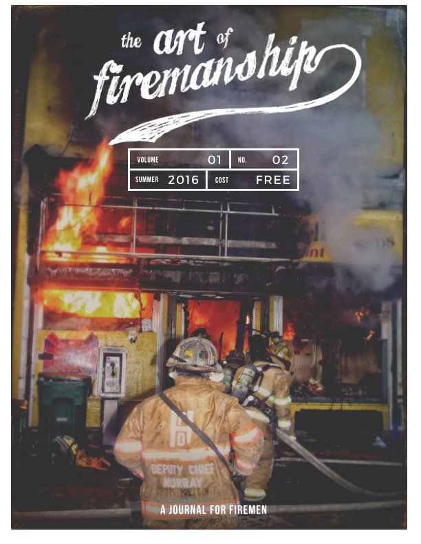 View The Art Of Firemanship - Summer 2016 by Brian Bastinelli