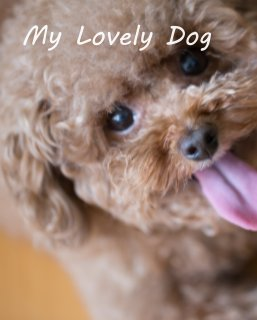 My Lovely Dog - Arts & Photography Books photo book