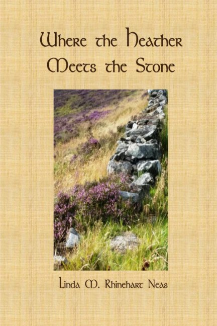 View Where the Heather Meets the Stone by Linda M. Rhinehart Neas