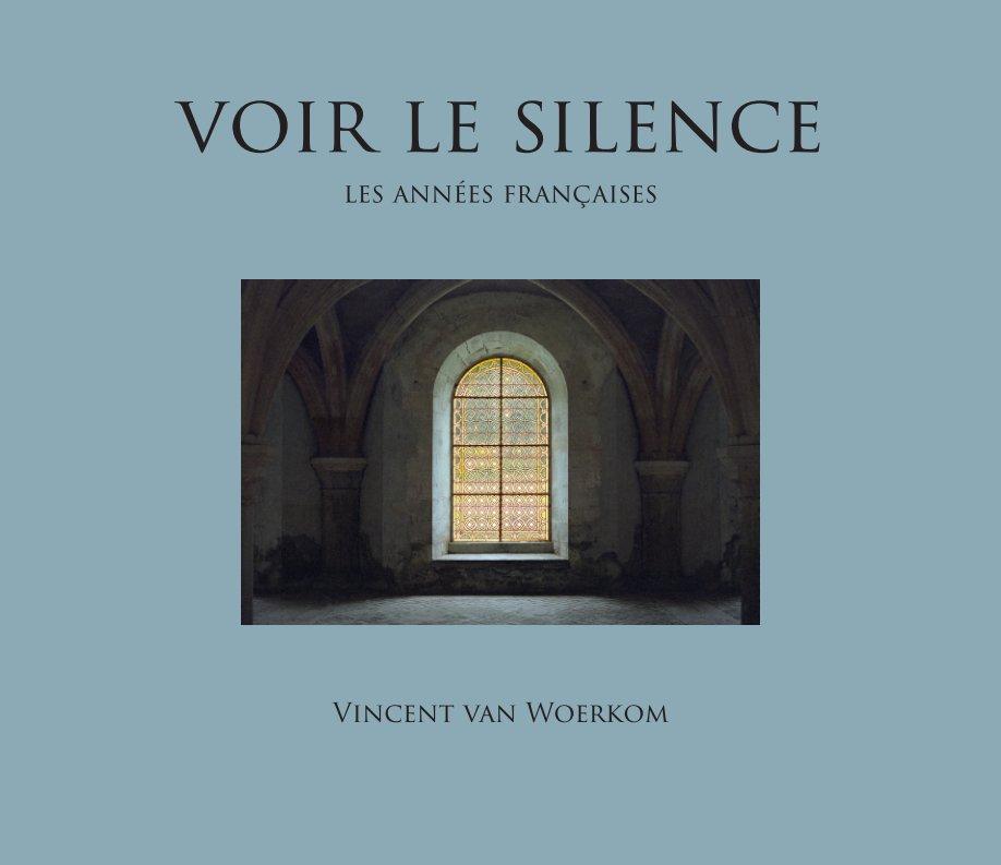 View Voir le Silence by Vincent van Woerkom