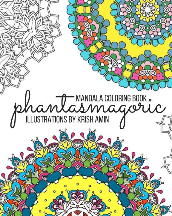 Phantasmagoric de Krish Amin   Libros de Blurb España