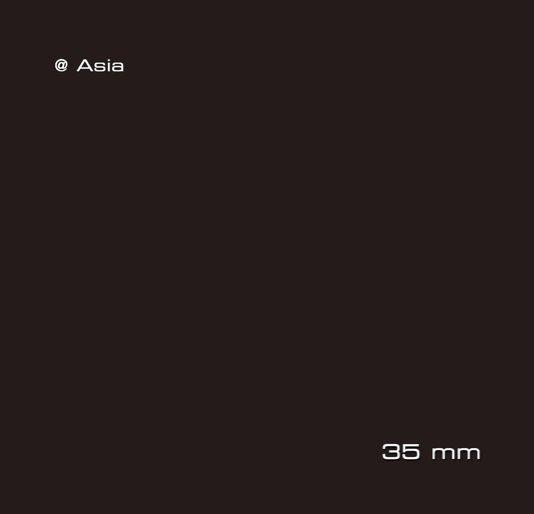 View @Asia - 35 mm by P.G. Hoffstaetter