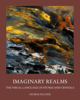 Imaginary Realms: The Visual Language of Stones and Crystals - Arts & Photography Books photo book